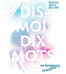 Semaine de la langue française et de la Francophonie : «Dis-moi dix mots … en langue(s) française(s)»