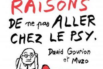 Humour : « Cinquante puissantes raisons de ne pas aller chez le psy », de David Gourion et Muzo