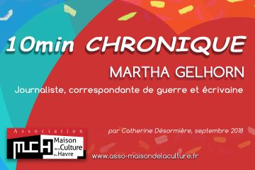 10mn chronique – Martha Gellhorn, femme entière