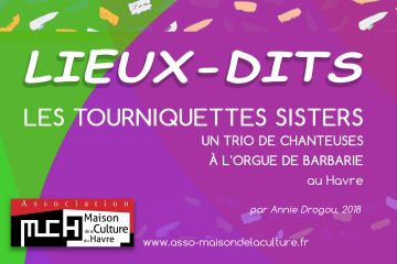 LIEUX-DITS – Tourniquettes's Sisters