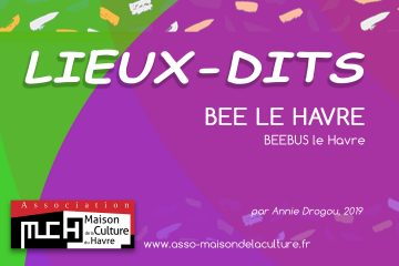 LIEUX-DITS – Bee Le Havre