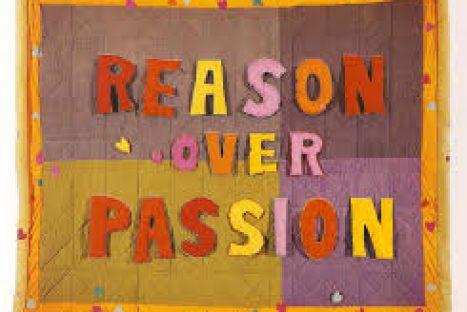 REASON OVER PASSION