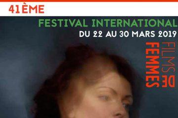 41e édition  des Films de femmes du 22 au 30 mars 2019