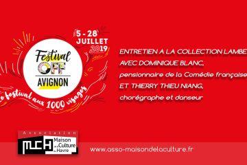 Festival OFF AVIGNON – ENTRETIEN avec  Dominique Blanc et Thierry Thieu Niang