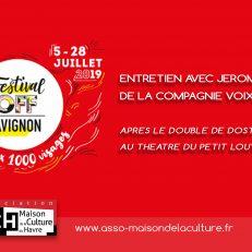 Festival OFF AVIGNON – ENTRETIEN avec J. RODRIGUEZ de la compagnie Voix des Plumes