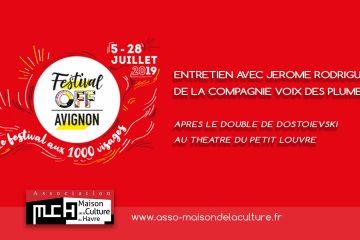Festival OFF AVIGNON – LE DOUBLE DOSTOIEVSKI /ENTRETIEN avec J. RODRIGUEZ de la compagnie Voix des Plumes