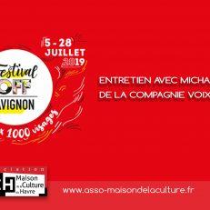 Festival OFF AVIGNON – ENTRETIEN AVEC MICHAEL COHEN DE LA COMPAGNIE VOIX DES PLUMES