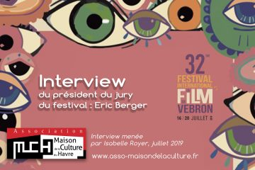 FESTIVAL DU FILM DE VEBRON – Eric Berger, président du jury