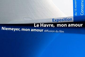 Le Havre, mon amour / Niemeyer, mon amour