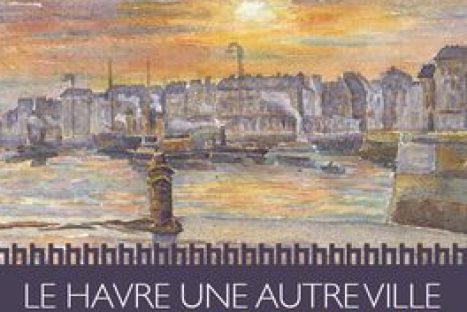 Emile Constant (1877-1940), le Havre une autre ville