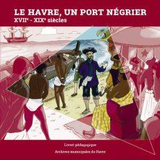 Le Havre, un port négrier