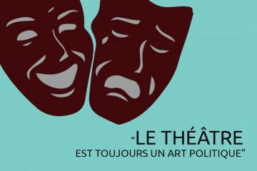 Le théâtre est toujours un art politique….