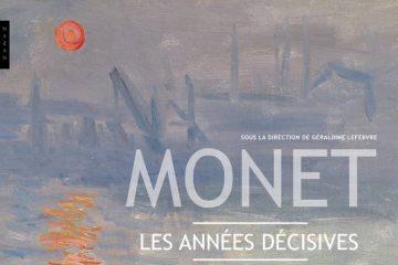 Monet au Havre . Les années décisives De Géraldine Lefebvre