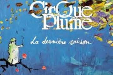 Cirque Plume, «La dernière saison»