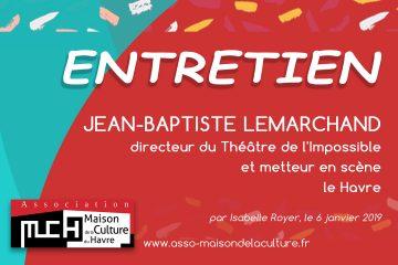 ENTRETIEN  avec Jean-Baptiste Lemarchand