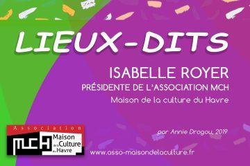 LIEUX-DITS – MCH, entretien avec Isabelle Royer, présidente de l'association MCH