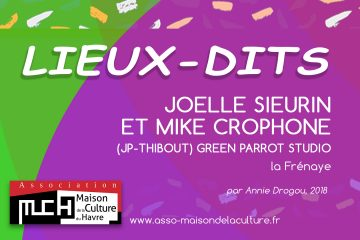 LIEUX DITS – Joelle Sieurin et Mike Crophone