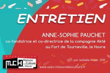 ENTRETIEN – Anne-Sophie Pauchet / Compagnie AKTÉ