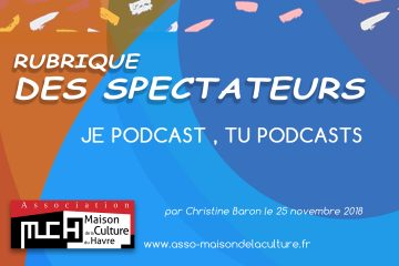 RUBRIQUE DES SPECTATEURS Je podcast
