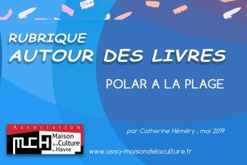 AUTOUR DES LIVRES – 17e Festival Polar à la plage