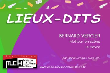 LIEUX-DITS – Bernard Vercier, metteur en scène