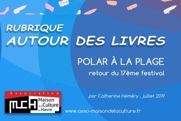 AUTOUR DES LIVRES –  retour du 17ème festival du Polar à la plage