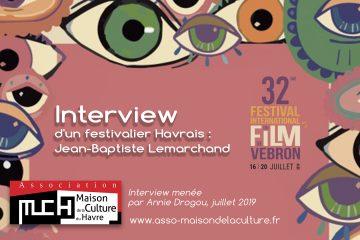 Interview d'un festivalier Havrais à Vebron : Jean-Baptiste Lemarchand