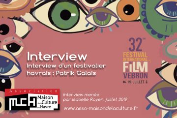 FESTIVAL DU FILM DE VEBRON – Patrik Galais, un festivalier havrais