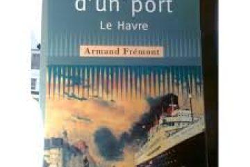 Moi, Armand Frémont, enfant du Havre