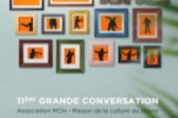 11 EME GRANDE CONVERSATION : une réflexion à suivre…#1