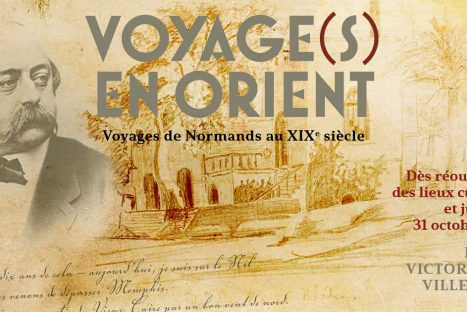 "Exposition ""Voyage(s) en Orient"", dans les rêves de Victor Hugo et Gustave Flaubert"